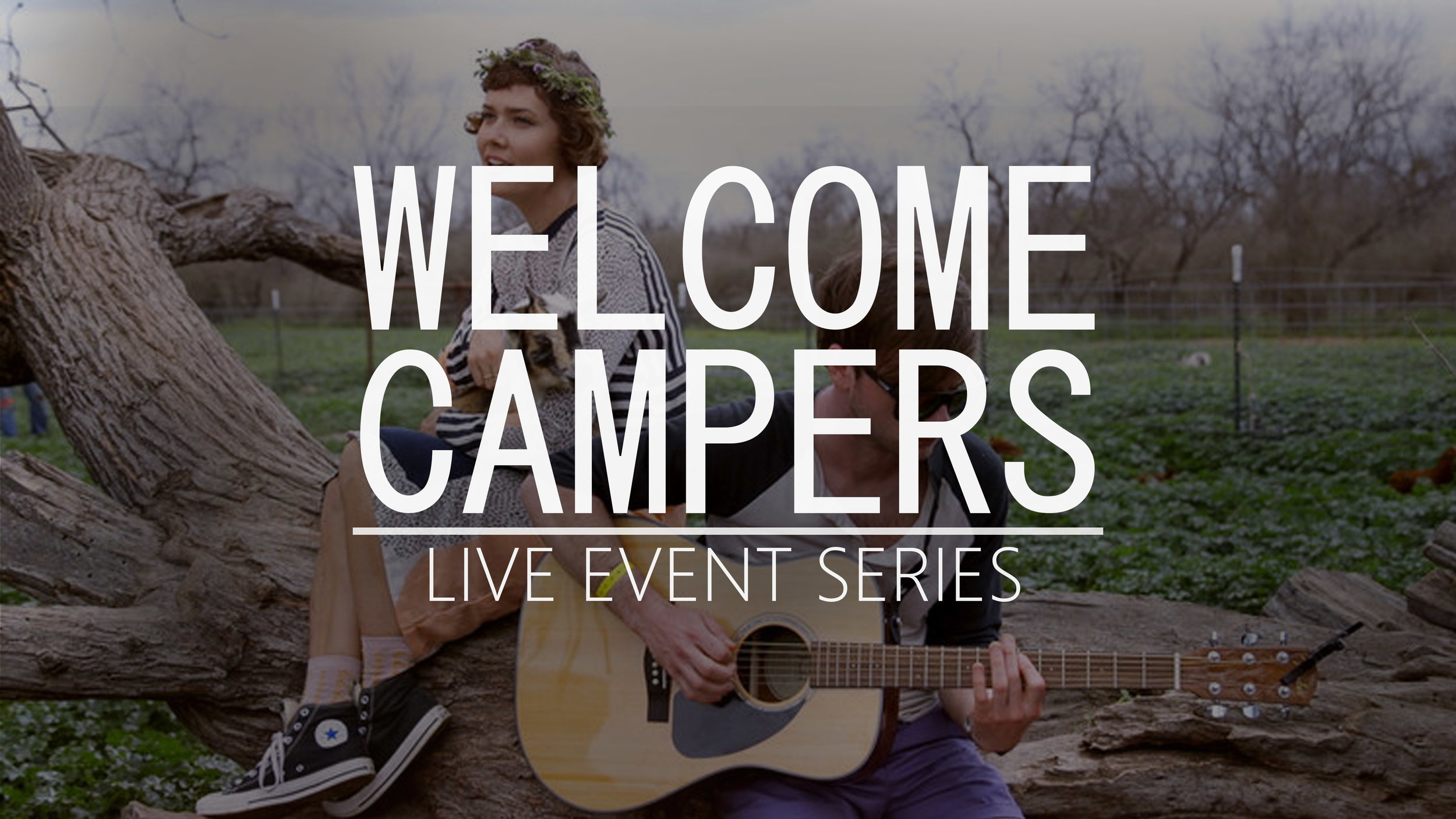 Welcome Campers - Live Event Series