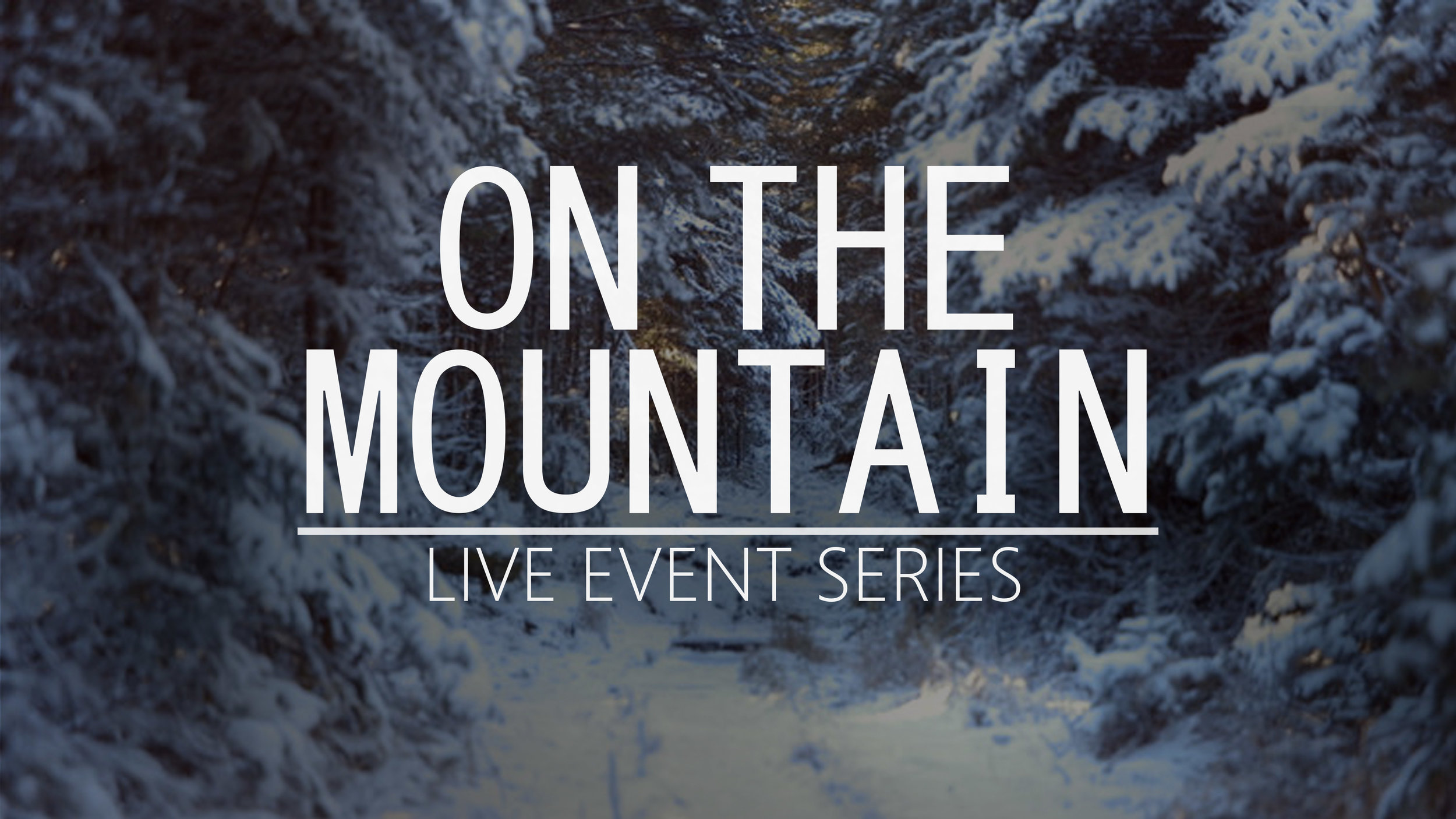 On the Mountain - Live Event Series