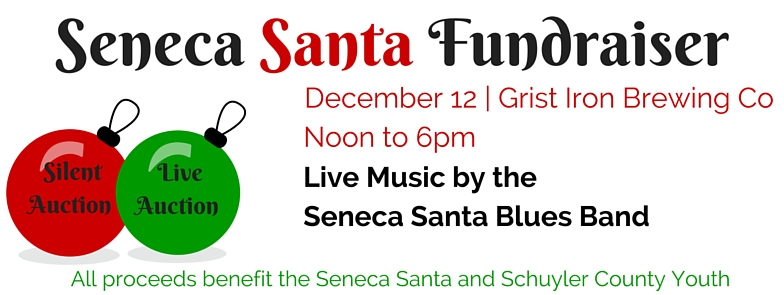 Seneca Santa, a not for profit organization, provides Christmas gifts for Schuyler County's under privileged children birth to age 12. In 2015 the organization will be serving over 400 children in the county. Seneca Santa depends entirely on community support to fund its charitable efforts. Monies raised are used to provide an age-appropriate toy along with fruit, holiday snacks and the previously mentioned gifts.  This year's event will be hosted by and relocated to Grist Iron Brewing Company in partnership with Hazlitt 1852 Vineyards. The event will include a live auction and silent auction. Music will be provided by the Seneca Santa Blues Band from noon to 4pm. All proceeds from the event will directly benefit the Seneca Santa and Schuyler County Youth.