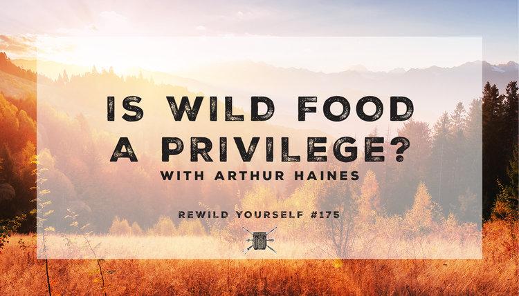 ReWild Yourself Podcast 175 Is Wild Food a Privilege.jpg