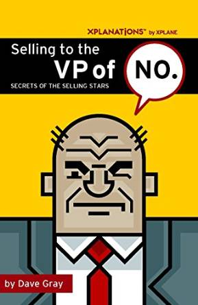 Selling to the VP of NO  by Dave Gray