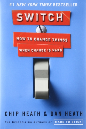 Switch: How to Change Things When Change Is Hard  by Chip Heath & Dan Heath