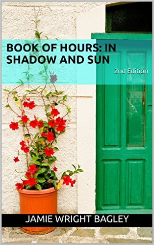 Book of Hours: In Shadow and Sun (2nd Edition)