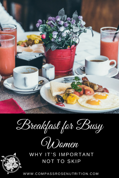 Breakfast For Busy Women and Why It's Important Not To Skip