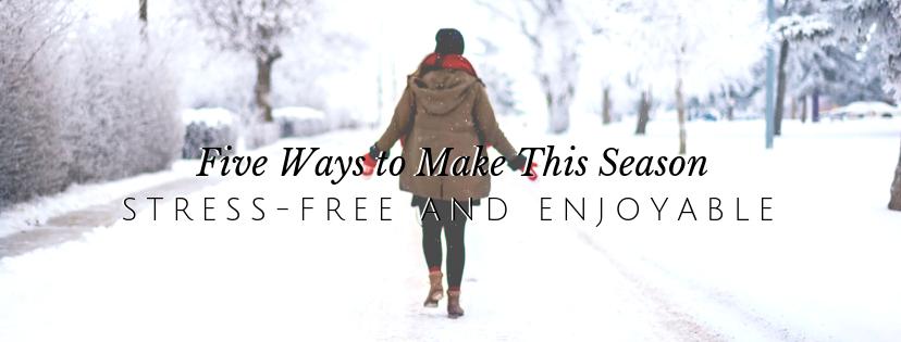 Stress Free Holiday Season