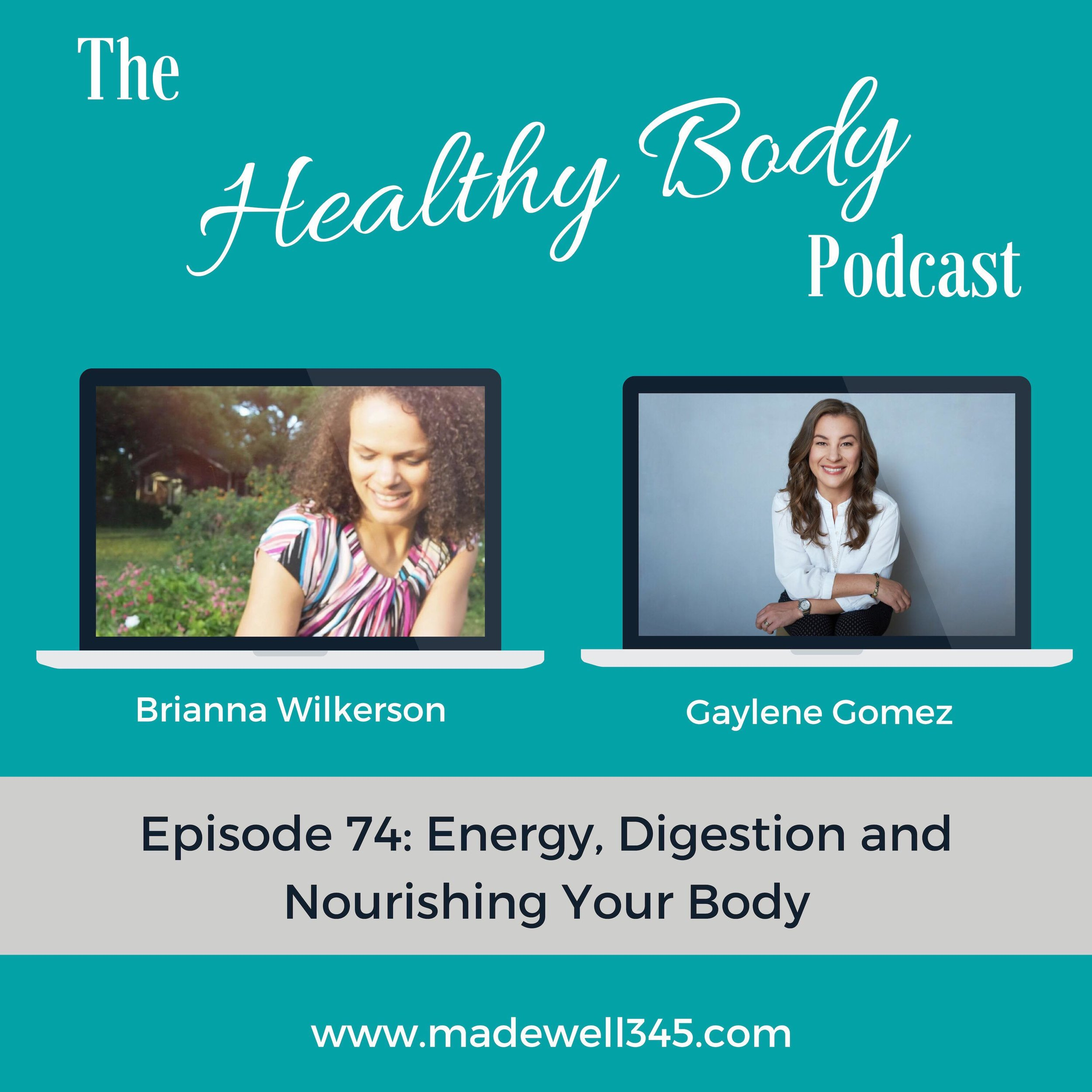 Healthy Body Podcast Gaylene Gomez