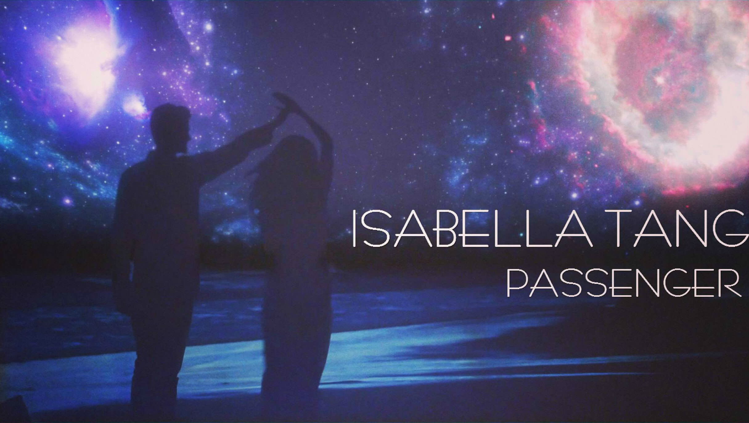 Isabella Tang_Passenger Music Video_Galaxy_Poster.png