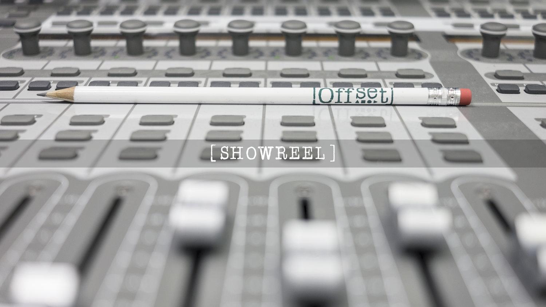 Showreel — OFFSET AUDIO