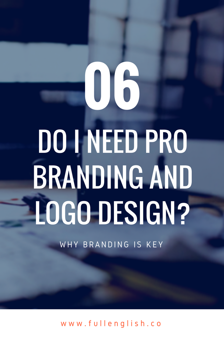 Do I Need Pro Branding and Logo Design