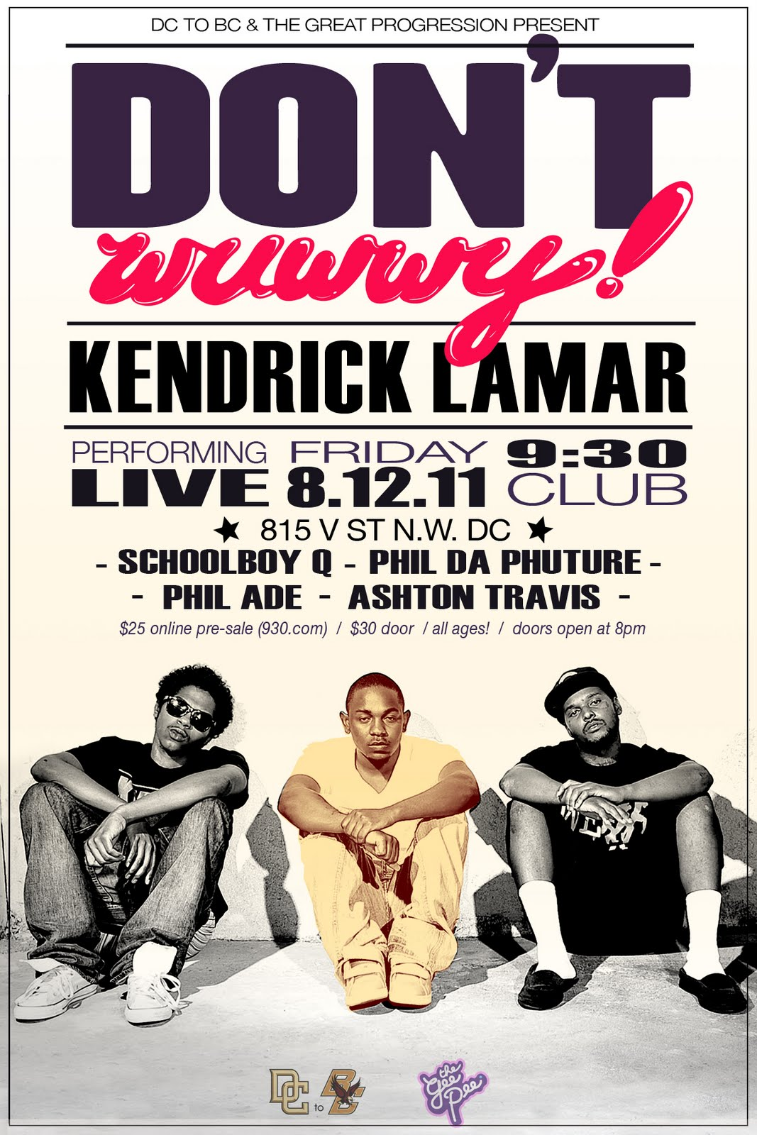 """DCtoBC x The Great Progression - """"Don't Wuwwy: Kendrick Lamar Live in DC!"""""""