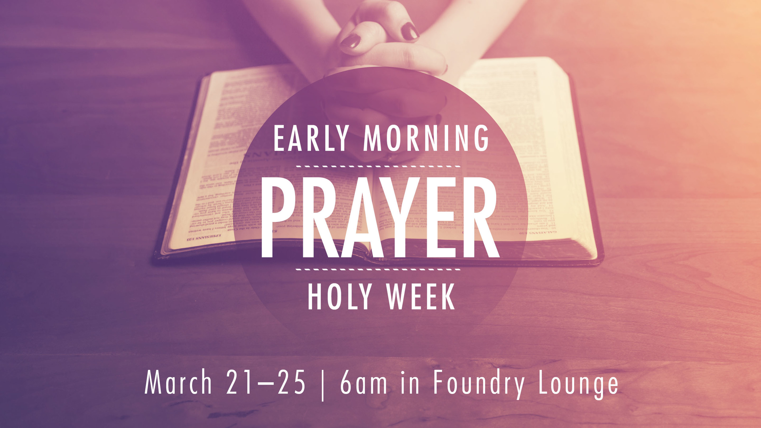 Join us during Holy Week (March 21-25)every weekday at 6am for early morning prayer.
