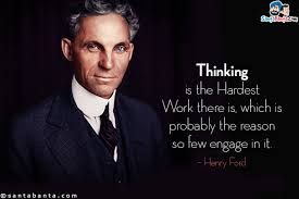 Thinking is the hardest work - Henry Frod.jpg