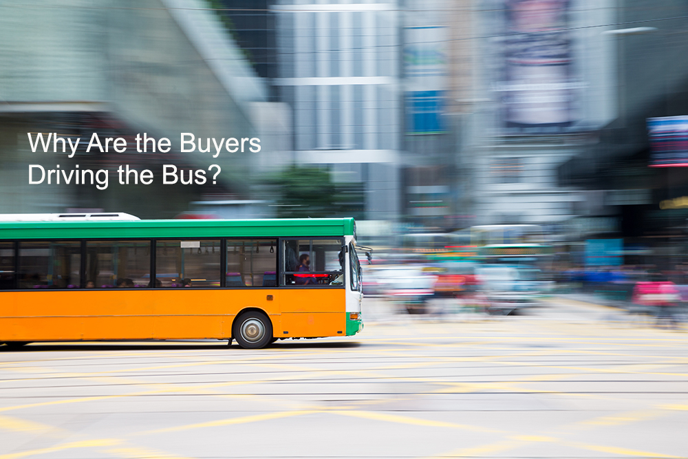 why are buyers driving the bus?