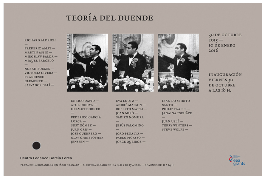 Teoría del duende   Centro Federico García Lorca, Granada, Spain  October 30, 2015 - January 10, 2016  Curated by Enrique Juncosa