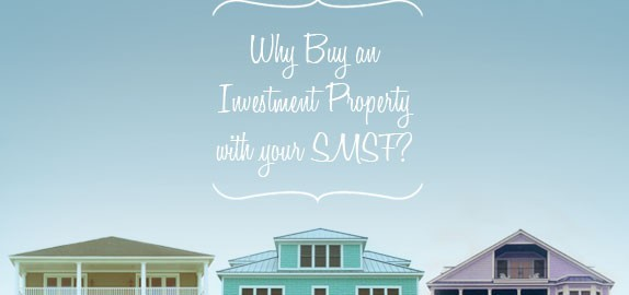 Why buy an investment property with your SMSF.jpg