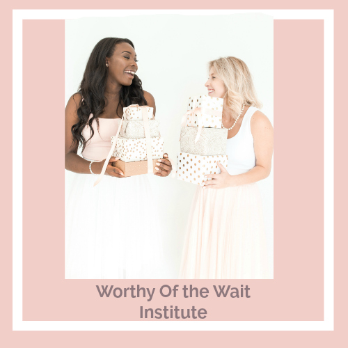 Worthy Of The Wait Institute - (For Single Women)