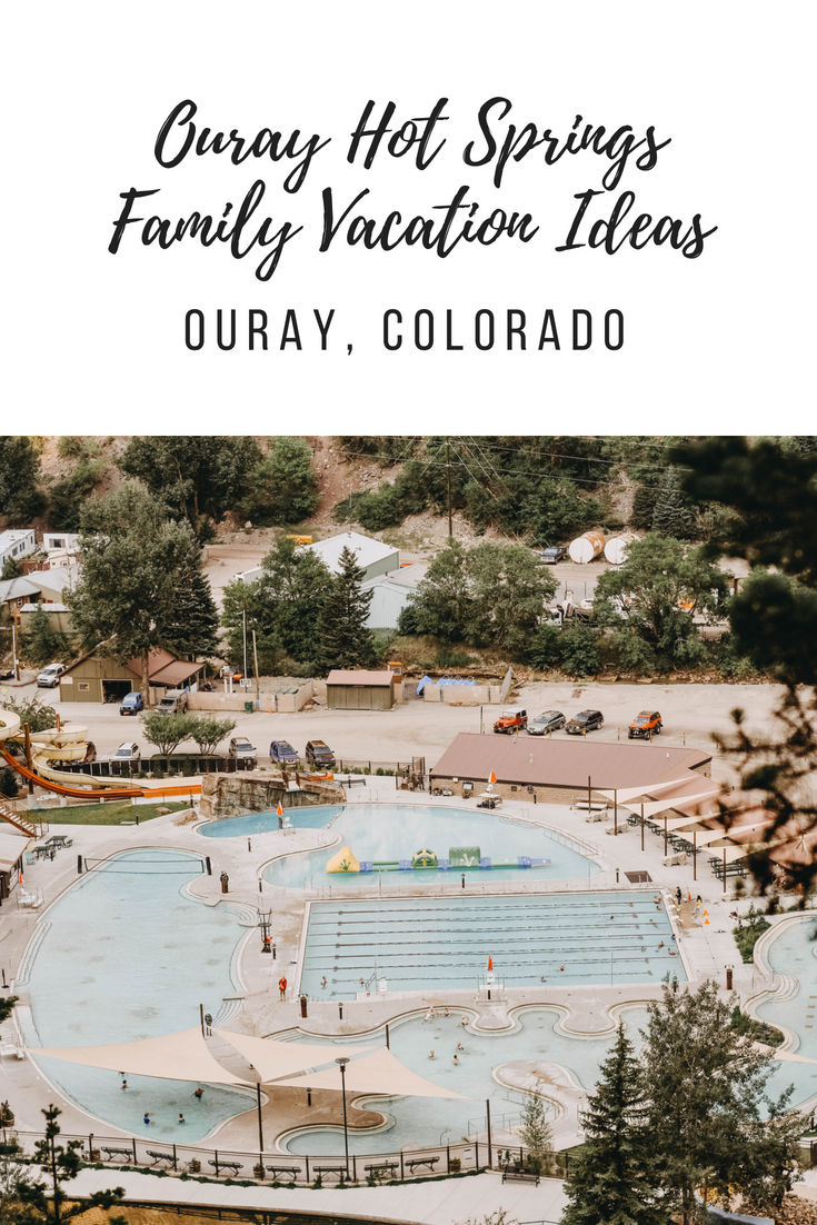 Ouray Hot Springs, Family Friendly Vaction