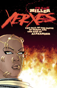 - Xerxes: The Fall of the House of Darius &The Rise of Alexander #1