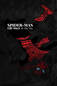 Spider-Man - Life Story #6: The 10's