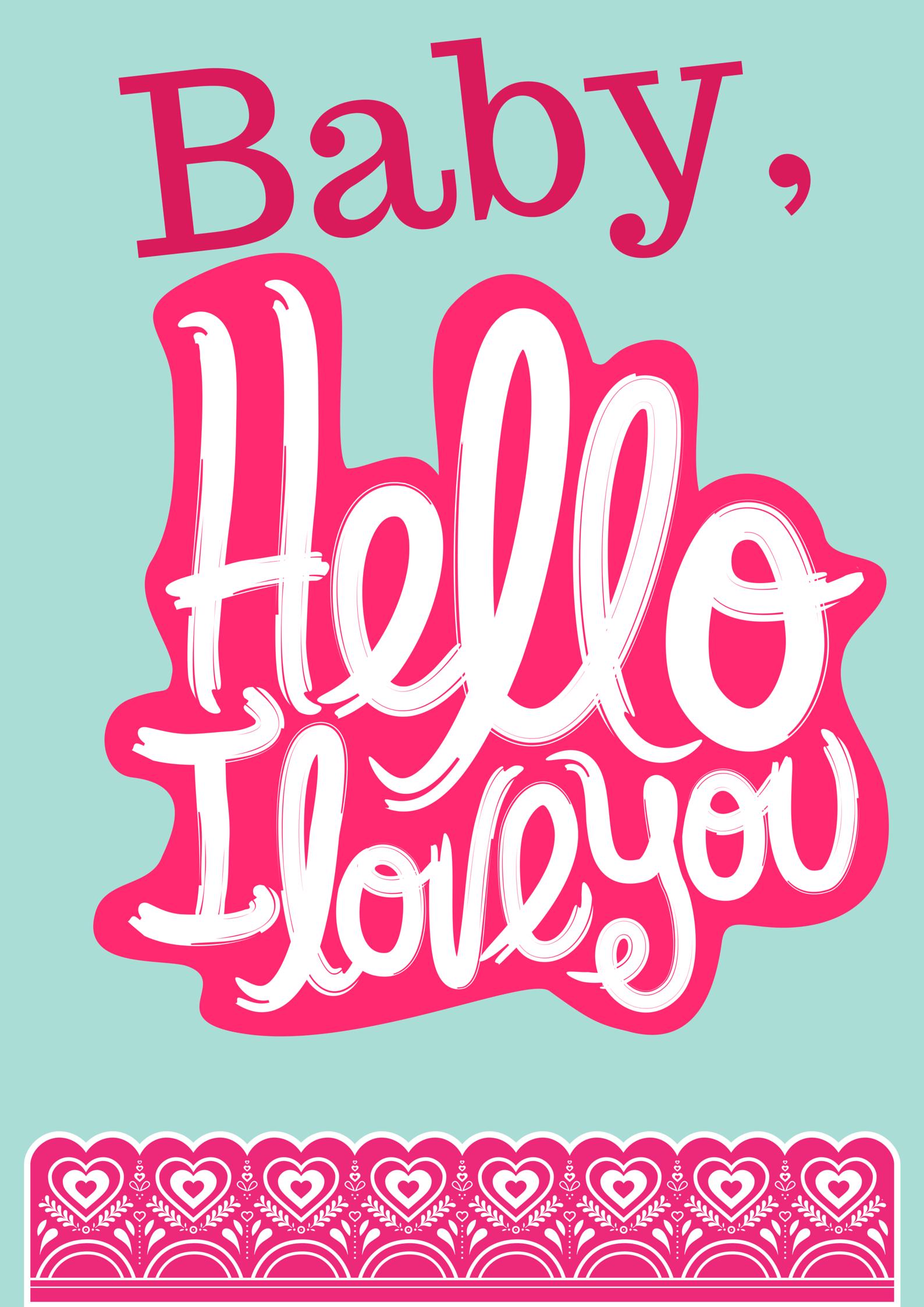 Baby, Hello I Love You!