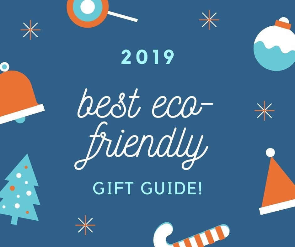 2019 Holiday Gift Guide (Best Eco