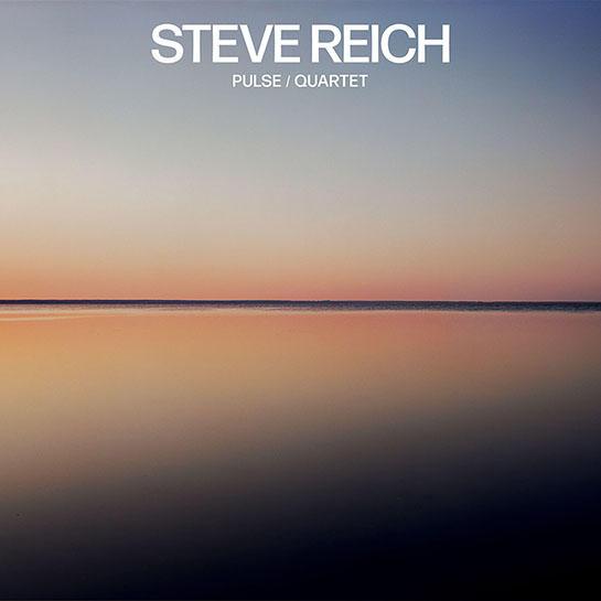 Steve Reich: Pulse / Quartet
