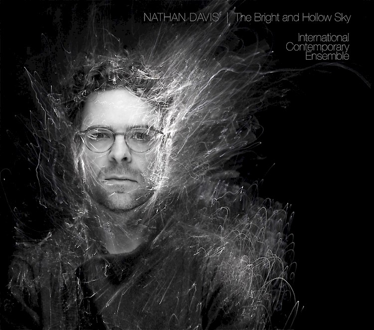 Nathan Davis & International Contemporary Ensemble: The Bright and Hollow Sky