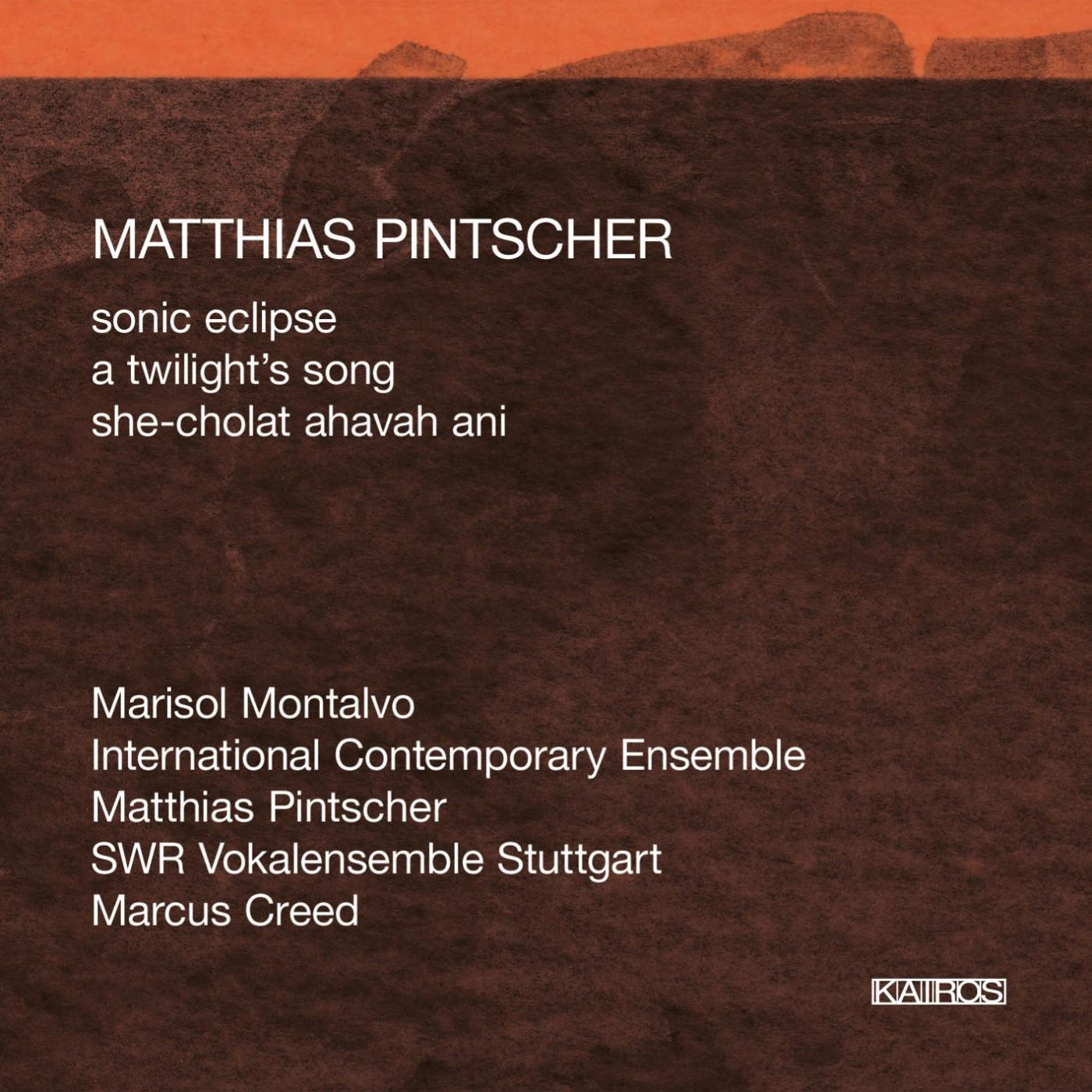 Matthias Pintscher: Sonic Eclipse