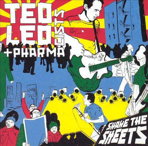 Ted Leo and the Pharmacists - Shake the Sheets