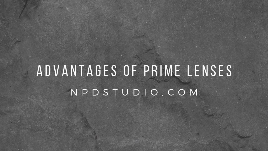 Advantages of Prime Lenses