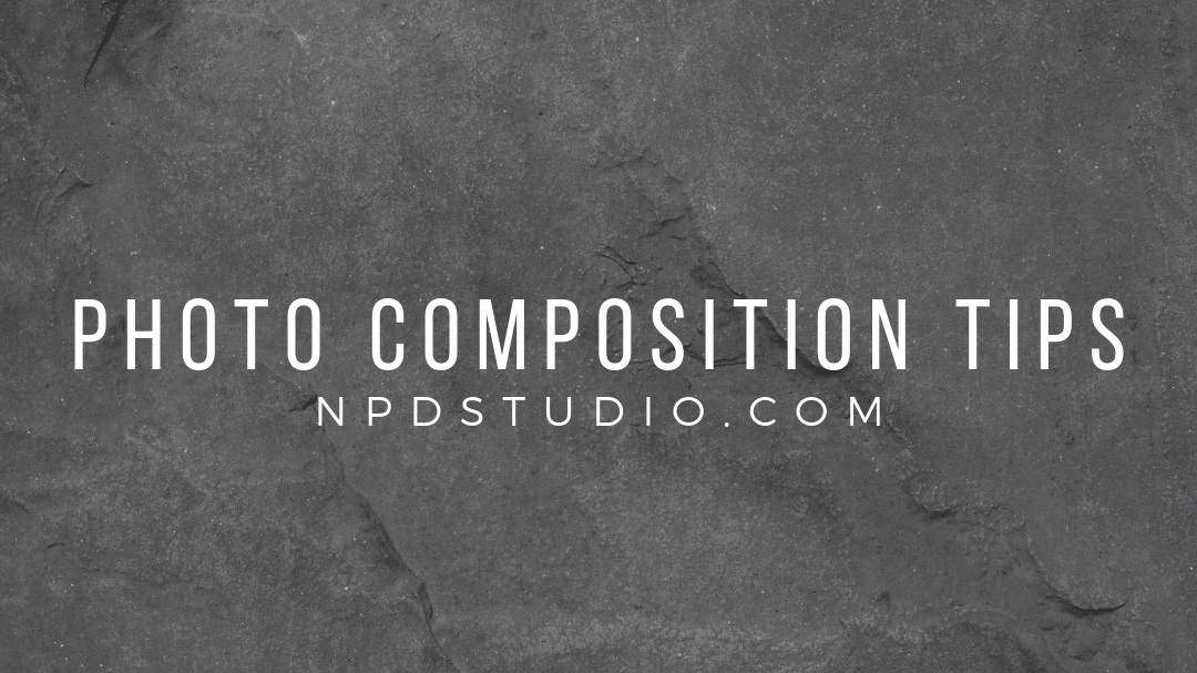 Photo Composition Tips   NPDSTUDIO.COM