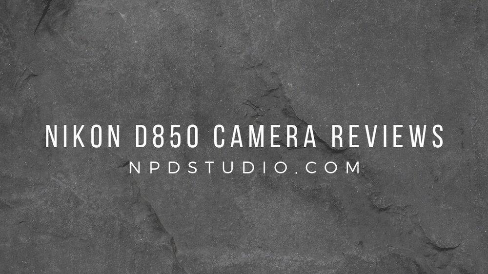 Nikon D850 Camera Reviews   NPDSTUDIO.COM