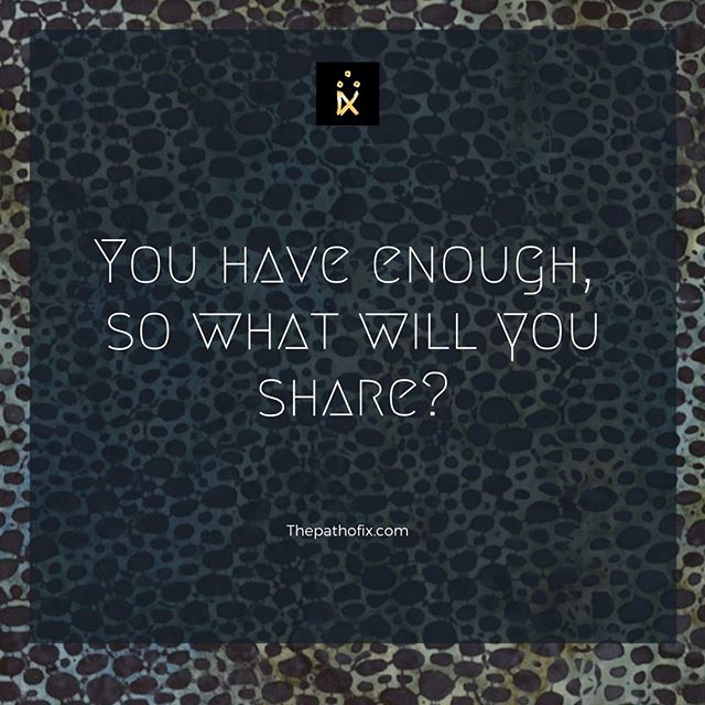 You are enough, and you have enough. We often fall into the lie of scarcity, a combination of inherited patterns and the lies of greed have led us all to believe we don't have enough. But, is it true? ⠀ ⠀ Right here, right now are you safe? Have you had enough to eat? Do you know where you will sleep tonight? Can you call on a friend or family member if you were in need? ⠀ ⠀ Most of us answer yes to those questions, and for those of us who don't there are usually hands already reaching out when we need to ask. Despite the fear and anxiety we all feel about our environment and our political climate around the world most of us are eating food and drinking clean water. So, what are we willing to share? What can we give to the world from this base of stability and fullness?⠀ ⠀ Today, consider what you have to give. A can of food donated to a food bank that allows someone else to eat, donations of time or money to local charities that help your community, or donating your expertise to someone who has a need. You can choose to take the abundance you have and make someone else's day (or life) better. Today is a day for being unbound, so let loose the bindings of greed and fear -- give something away and discover the power of generosity. ⠀ ⠀ For more magic, discovery, and teachings visit our website --- link in bio ---⠀ ⠀ #thepathofix #curiositycourageplay #dailyreadings #giveitaway #thepowerofgiving