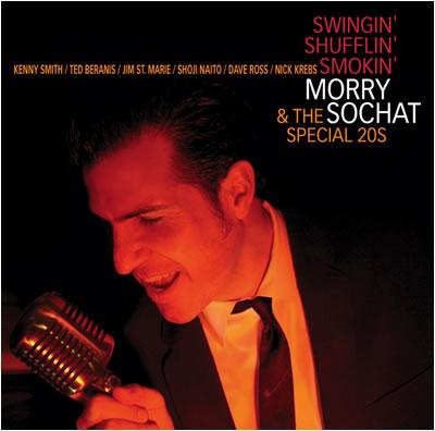 SWINGIN' SHUFFLIN' SMOKIN' /  Morry Sochat & The Special 20s  Shoji plays guitar