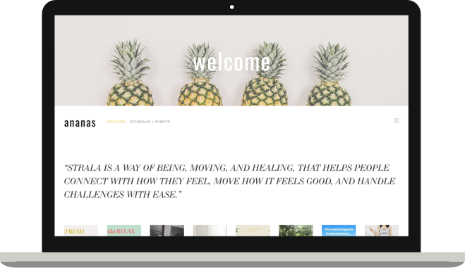 Ananas Yoga - Yoga and Wellness WebsiteServices Provided: Full Website and Branding Design in Squarespace. Integration with Acuity Scheduling, Instagram Feed Set Up.