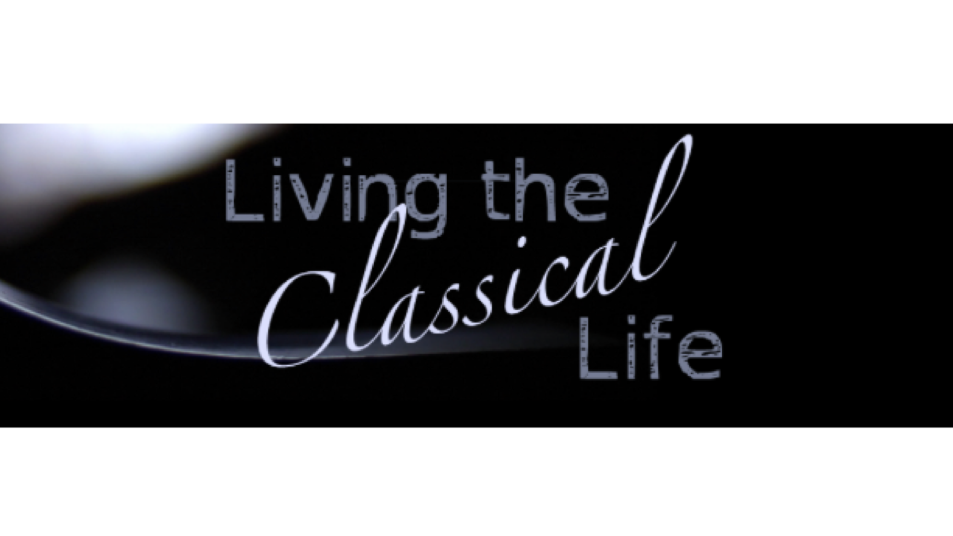Living the Classical Life