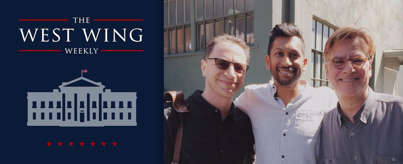 Left to right: Josh, Hrishi, 'The West Wing' creator Aaron Sorkin