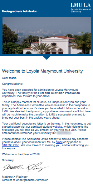 I have been accepted to Loyola Marymount University to study Film and Television Production!