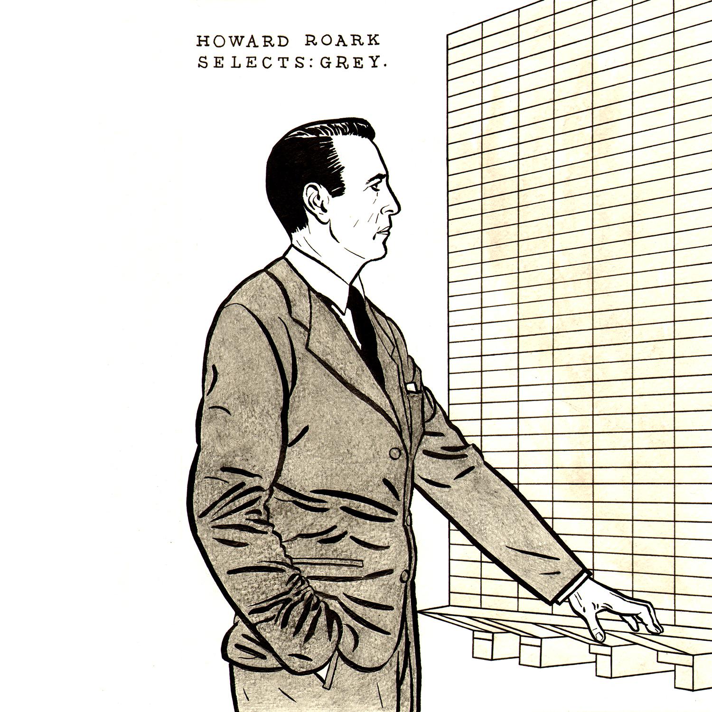 Howard Roark Selects: Grey  drawing, ink, watercolour, pencil