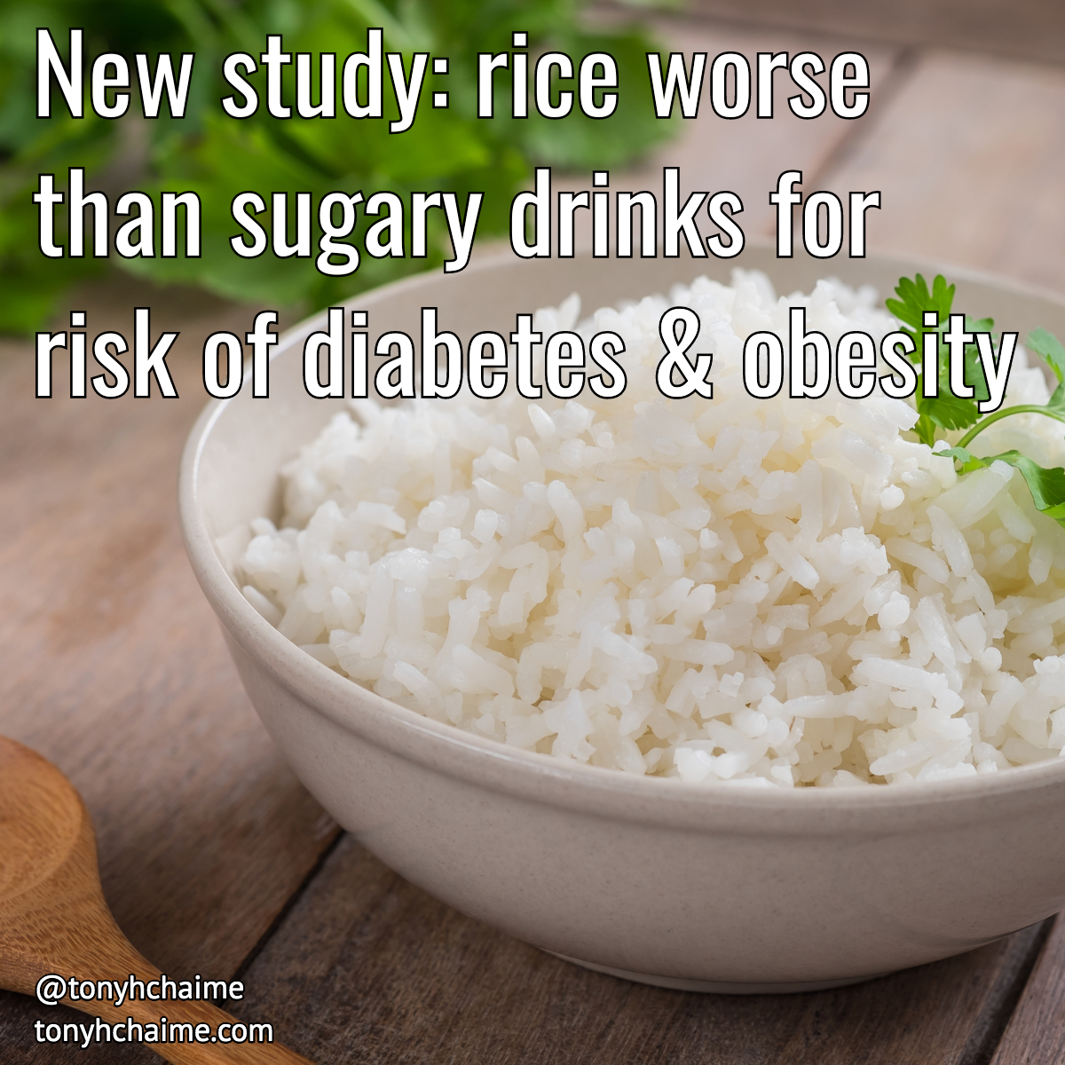Rice Worse Than Sugary Drinks For Risk Of Diabetes Obesity Tony Hchaime