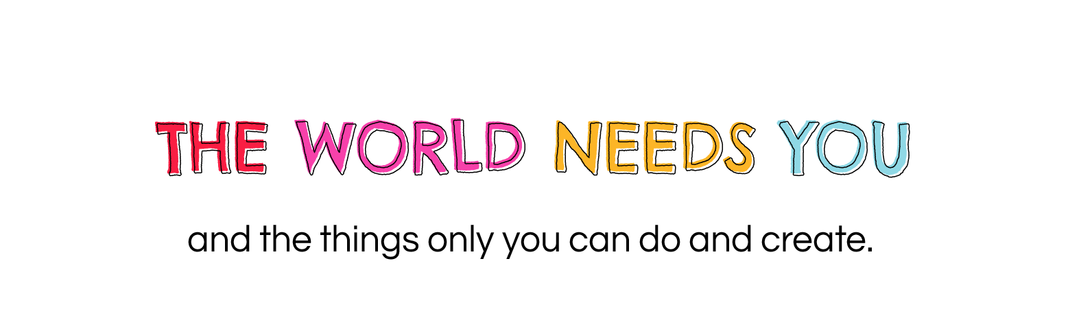 the world needs you-01.png