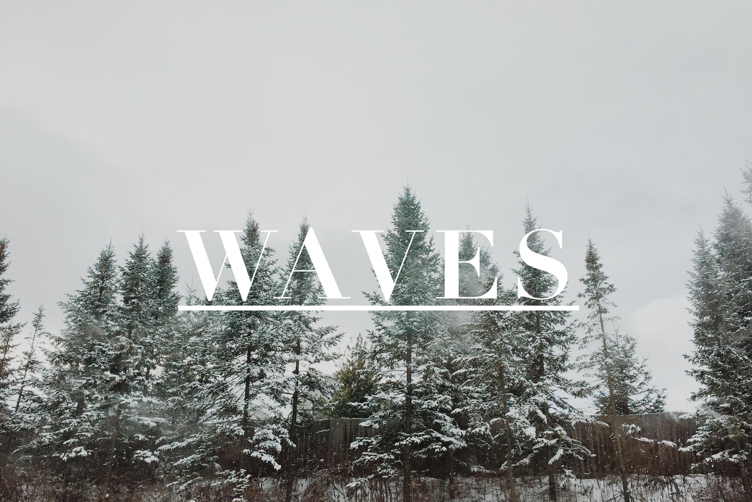 Porridge and Pine | Waves