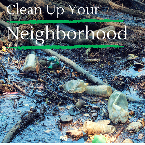 Clean Up Your Neighborhood