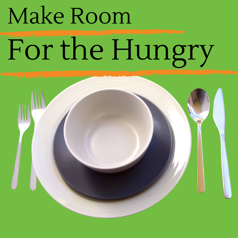Make Room for the Hungry