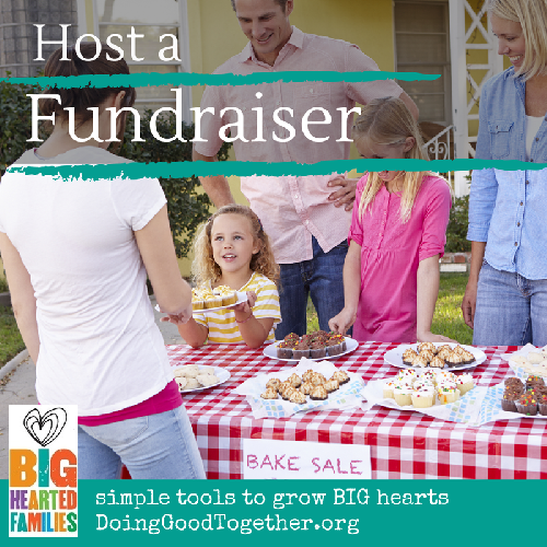 Host a Fundraiser with tips, reources, and reflections from Big-Hearted Families™