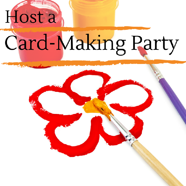 Host a Card-Making Party