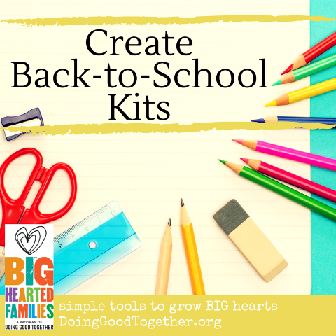 Create back-to-school kits as a family act of kindness.
