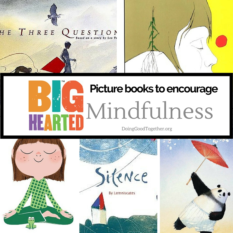 Lots of picture books PLUS conversation starters from the Big-Hearted Families™ program of Doing Good Together™