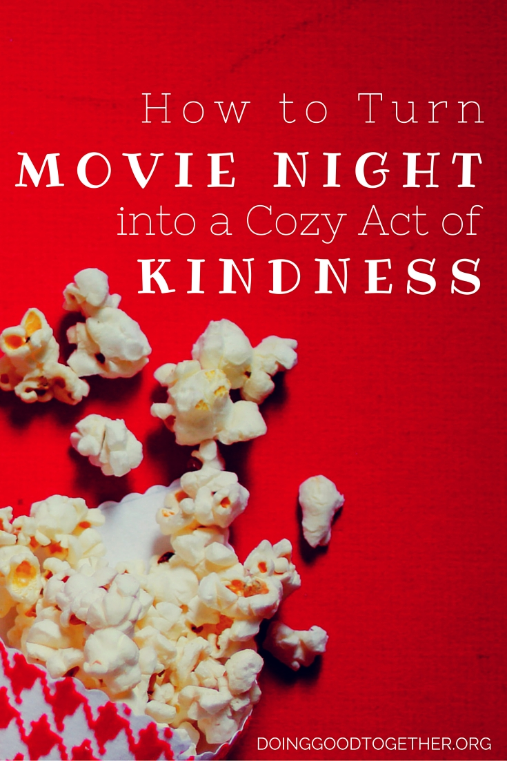 add simple acts of service to your next rainy day movie marathon.