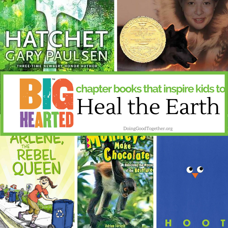 Chapter books that inspire kids to heal the earth.